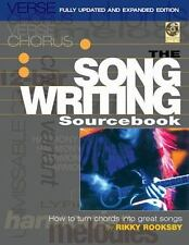 The Songwriting Sourcebook: How to Turn Chords into Great Songs (Fully Updated a