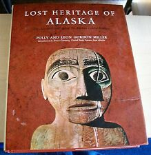AF0478 Book LOST HERITAGE OF ALASKA Polly & Leon Gordon Miller hb 1967 reference