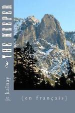 The Keeper ((en Français)) by jt kalnay (2014, Paperback)