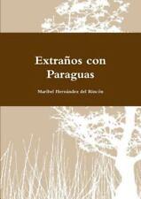 Extranos con Paraguas by Maribel Herna Ndez Del Rincon (2013, Paperback)