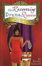 Recovering Drama Queen: How to Keep from Going Over the Edge and Have a...