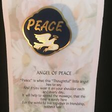 PEACE THE ANGEL PIN OF PEACE WITH A  BEAUTIFUL THOUGHTFUL MESSAGE OF PEACE