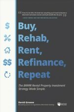Buy, Rehab, Rent, Refinance, Repeat : The Brrrr Rental Property Investment St...