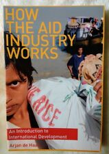 How the Aid Industry Works: International Development by Arjan de Haan