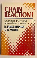 New Chain Reaction Changing the World from Where You Are D James Kennedy T Moore
