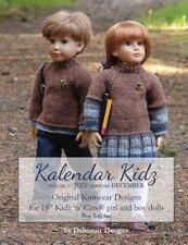 Kalendar Kidz : Volume 2 ~ July Through December: Original Knitwear Designs f...