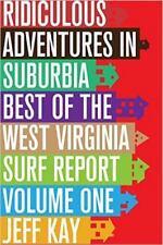 Ridiculous Adventures in Suburbia : Best of the West Virginia Surf Report,...