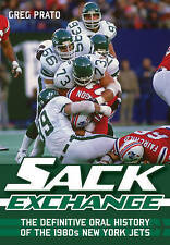 Sack Exchange : The Definitive Oral History of the 1980s New York Jets, Greg Pra