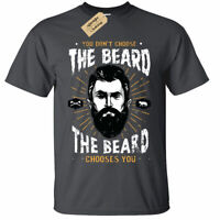 You Don't Choose the Beard T-Shirt Mens chooses you funny gift moustache