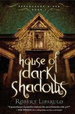 Dreamhouse Kings: House of Dark Shadows 1 by Robert Liparulo (2008, Hardcover)