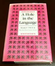 Signed Copy of A HOLE IN THE LANGUAGE by Marly Swick 1st Edition First Printing!