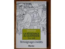 La résistance au quotidien 1914-1918, Debruyne et Paternostre, Racine 2009