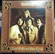 BREAD Lost Without Your Love Album Released 1977 Vinyl/Record Collection USA