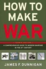 How To Make War (fourth Edition): A Comprehensive Guide To Modern Warfare In ...