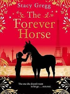 The Forever Horse, Gregg, Stacy, New condition, Book