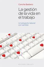 La gestion de la vida en el trabajo (Coleccion Exito) (Spanish Edition)
