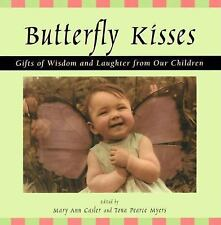 Wisdom & Laughter from Our Children BUTTERFLY KISSES Humor Inspiring HC BOOK FUN