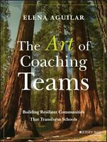 The Art of Coaching Teams: Building Resilient Communities That Tran...