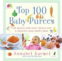 Top 100 Baby Purees: 100 Quick & Easy Meals for a Healthy Baby By Annabel Karmel