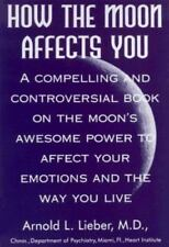 How the Moon Affects You: A Compelling and Controversial Book on the Moon's