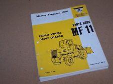 ORIGINAL MF 11 FRONT WHEEL DRIVE LOADER MASSEY FERGUSON PARTS BOOK MANUAL