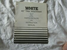 """White 40"""" tiller attachment operator's instruction manual parts catalog"""