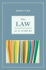 The Law as It Could Be by Owen Fiss (2003, Paperback)