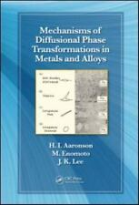 Mechanisms of Diffusional Phase Transformations in Metals and Alloys by Aaronson