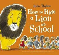 How to Hide a Lion at School by Helen Stephens (Paperback)-9781407166315-G032