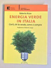 Energia verde in Italia di R. Rizzo Tascabili dell'ambiente 1 Ed. Ambiente 2009