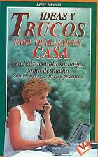 Ideas y Trucos para Trabajar en Casa (Ideas and Tricks to Work at Home) (Spanish
