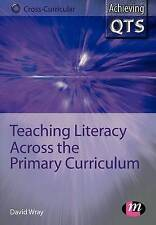 Teaching Literacy Across the Primary Curriculum (Achieving QTS Cross-Curricular