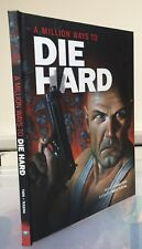 A Million Ways to Die Hard (Hardcover) (Insight Editions / Loot Crate)
