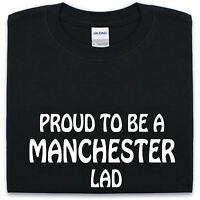 Proud to be a MANCHESTER lad T Shirt Mens Womens S-XXL