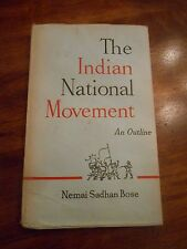 """The Indian National Movement: An Outline"" by Nemai Sadhan Bose. 1st ed. 1965"