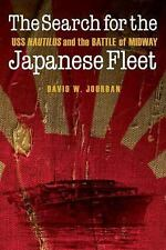 The Search for the Japanese Fleet : USS Nautilus and the Battle of Midway by...