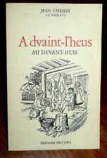 Jean CHRISTE Le Vadais, A DVAINT-L'HEUS.AU DEVANT-HUIS. Dessins GUÉLAT. Ex. RARE