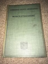 Worcestershire. Cambridge County Geographies 1911 Includes maps, illustrations