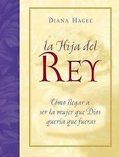La Hija del Rey: Cmo llegar a ser la mujer que Dios quera que fueras Spanish Ed