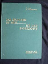 P Barbellion - MA MOUCHE ET MOI ...ET LES POISSONS .
