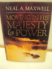 Moving in His Majesty and Power by Neal A. Maxwell (2004, Hardcover) LDS BOOKS
