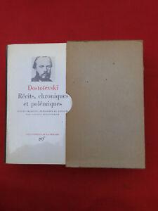 PLEIADE  DOSTOIEVSKI Récits chroniques et polémiques 1969