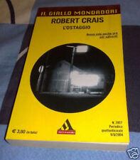 L'ostaggio Robert Crais Giallo Mondadori 2857