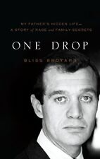 One Drop: My Fathers Hidden Life - A Story of Race and Family Secrets by Bliss