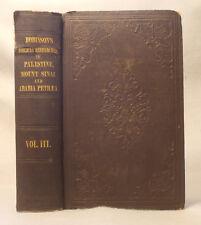 1838 BIBLICAL RESEARCHES IN PALESTINE MOUNT SINAI & ARABIA PETREA by Robinson V3