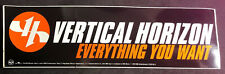 "Vertical Horizen ""Everything You Want� Promotional Bumper Sticker"