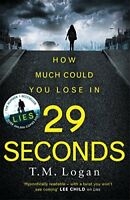 29 Seconds: The gripping new thriller from the author of LIES, with an astonis,