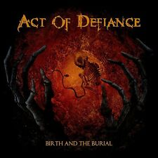 ACT OF DEFIANCE - BIRTH AND THE BURIAL  CD NEUF