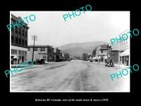 OLD LARGE HISTORIC PHOTO OF KELOWNA BC CANADA, THE MAIN STREET & STORES c1920