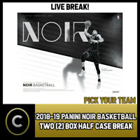 2018-19 PANINI NOIR BASKETBALL 2 BOX (HALF CASE) BREAK #B182 - PICK YOUR TEAM
